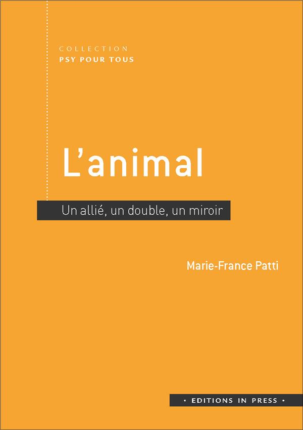 L'ANIMAL   UN ALLIE, UN DOUBLE, UN MIROIR